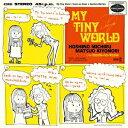 星野みちる/MY TINY WORLD <DUET WITH 松尾清憲> 【CD】
