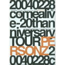 PERSONZ/20040228 comealive -20thanniversary TOUR 【DVD】