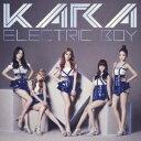KARA/エレクトリックボーイ《初回盤B》 (初回限定) 【CD】