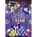 TrySail/TrySail Second Live Tour The Travels of TrySail (初回限定) 【Blu-ray】