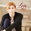 古川雄大/Love me 【CD】
