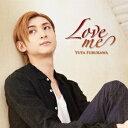 古川雄大/Love me(初回限定) 【CD+DVD】