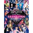 E-girls/E-girls LIVE 2017 E.G.EVOLUTION 【DVD】