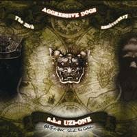 AGGRESSIVE DOGS aka UZI-ONE/獅子の如く 【CD】