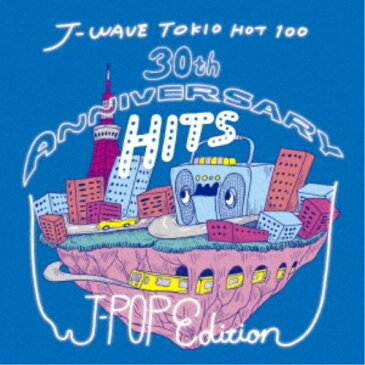 (V.A.)/J-WAVE TOKIO HOT 100 30th ANNIVERSARY HITS J-POP EDITION 【CD】