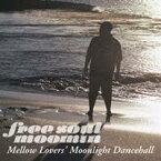 MOOMIN/Free Soul Moomin Mellow Lovers' Moonlight Dancehall 【CD】
