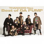 【送料無料】DA PUMP/THANX!!!!!!! Neo Best of DA PUMP《豪華盤》 (初回限定) 【CD+DVD】
