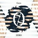 Gero/ZERO《初回限定盤》 【CD】