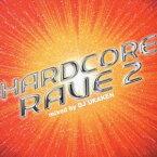 DJ URAKEN/ハードコア・レイヴ2 【CD】