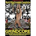 SLAVE TO THE GRINDCORE スレイヴ・トゥ・ザ・グラインドコア 【DVD】