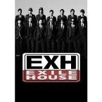 EXH〜EXILE HOUSE〜 【DVD】