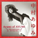 中村あゆみ/中村あゆみ ベスト Ayumi of AYUMI 30th Anniversary All Time Best 【CD】