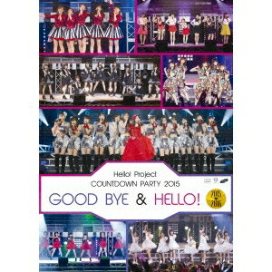 Hello!Project COUNTDOWN PARTY 2015 〜 GOOD BYE & HELLO! 〜 【DVD】