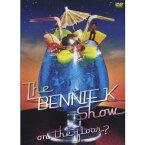 BENNIE K/ザ・ベニーケー・ショウ 〜on the floor編?〜 【DVD】