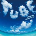TUBE/SUMMER ADDICTION 【CD】