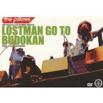 the pillows/LOSTMAN GO TO BUDOKAN 2009.9.16 at NIPPON BUDOKAN 【DVD】
