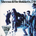SHEENA & THE ROKKETS/#9(初回限定) 【CD】