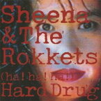 SHEENA & THE ROKKETS/(HA!HA!HA!) HARD DRUG(初回限定) 【CD】