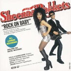 SHEENA & THE ROKKETS/ROCK ON BABY(初回限定) 【CD】