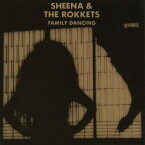 SHEENA & THE ROKKETS/FAMILY DANCING(初回限定) 【CD】