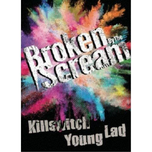 邦楽, その他 Broken By The ScreamKillswitch Young Lad DVD