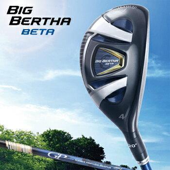 2016モデルキャロウェイ日本正規品BIG BERTHA BETA(ビッグバーサベータ)ユーティリティGP for BIG BERTHAオリジナルカーボンシャフト【あす楽対応】