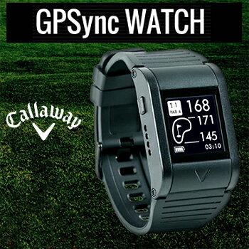 2015新製品Callaway(キャロウェイ)日本正規品GPS距離測定器GPSYNCWATCH(ワイエヌシーウォッチ)【あす楽対応】
