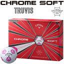 「限定品」 Callaway(キャロウェイ)日本正規品 CHROME SOFT TRUVIS (クロムソフト トゥルービス) 2018モデル ゴルフボール1ダース(12個入) 【あす楽対応】