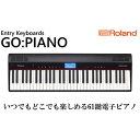【ふるさと納税】【Roland】61鍵電子ピアノ/GO:PIANO【配送不可:離島】 【楽器・ピアノ・コンパクト】