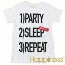 Happiness ハピネス 2016年春夏新作 ハピネス ユニセックス 半袖 Tシャツ <PARTY/SLEEP/REPEAT>