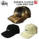 ステューシー STUSSY キャップ ストラップバック シェルパ フリース SHERPA FLEECE LOW PRO CAP ブラウンプ...