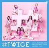 【CD】#TWICE(通常盤)TWICE[WPCL-12635]