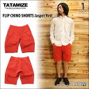 【TATAMIZE/タタミゼ】FLIP CHINO SHORTS Jasper Red