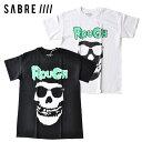 セイバー SABRE ラフアンドラゲッド Tシャツ コラボ RAR TEE 黒/白 M-XL ストリート ROUGH AND RUGGED