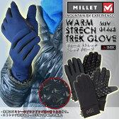 【冬物大処分セール】【20%OFF!】MILLET ミレー MIV01468 WARM STRECH TREK GLOVE ウォームストレッチ グローブ 手袋 手ぶくろ フリース