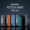 SMOK Fetch Mini Pod Kit スモック フェッチ ミニ vape pod型 ポッド 電子タバコ テクニカル box mod リビルド ビルド メッシュ 爆煙