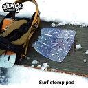 ORANGE (オレンジ ) 18-19 モデル ORAN'GE デッキパッド 【#110872】Surf stomp pad】