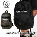 ボルコム リュック VOLCOM Substrate 2 Backpack バックパックD6522004 ship1【返品種別OUTLET】