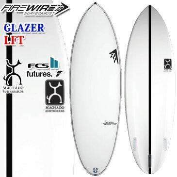 Firewire Machado Surfboards Glazer ファイヤーワイヤー サーフボード グレーザー ロブマチャドモデル [LFT] TRI FIN ロブ・マチャド Rob Machado ショートボード [条件付き送料無料]