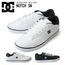 ディーシーシューズ ノッチエスエヌ ユニセックス メンズ スニーカー DC shoes NOTCH ...
