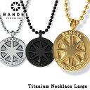 バンデル チタン ネックレス ラージ BANDEL Titanium Necklace Large