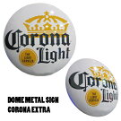 ドームメタルサインCORONALIGHTメタルのサインプレートガレージお部屋看板ガレージグッズアメ雑貨ビールグッズコロナビールアメリカ輸入