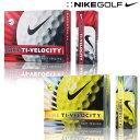 ☆ナイキゴルフ ティーアイ ベロシティ ゴルフボール 1ダース 12P 日本正規品 NIKE GOLF TI-VELOCITY
