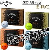 キャロウェイ ERC ゴルフボール 1ダース(12P) 2016モデル callaway イーアールシー 4ダース以上送料無料 【あす楽対応】