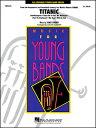 楽譜 「タイタニック」メドレー(04000676/Young Concert Band/輸入吹奏楽(T)/G3)
