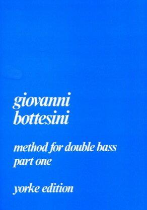 [楽譜] ボッテジーニ/コントラバス教本 第1巻(ヨーク版)※出版社都合により、納期にお時間をいただく場合がご...【10,000円以上送料無料】(Bottesini - Method for Double Bass Part 1)《輸入楽譜》