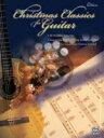 [楽譜] ギターで弾くクリスマスソング集《輸入ギター楽譜》【DM便送料別】(Christmas Classics for Guitar)《輸入楽譜》