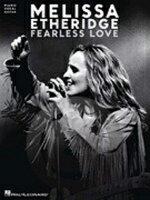 [楽譜] メリッサ・エスレッジ/フィアレス・ラブ曲集《輸入ピアノ楽譜》【10,000円以上送料無料】(Melissa Etheridge - Fearless Love)《輸入楽譜》