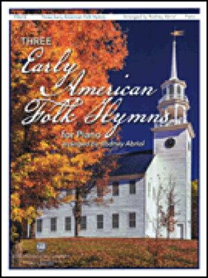 本・雑誌・コミック, 楽譜  310,000(3 Early American Folk Hymns)