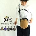 Drifter【ドリフター】DRAWSTRING POUCH ドローストリングポーチ DFV1200 メンズ レディース ユニセックス サコッシュ ショルダーバッグ
